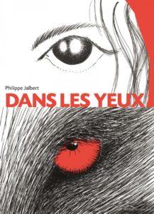 Philippe Jalbert Dans les yeux