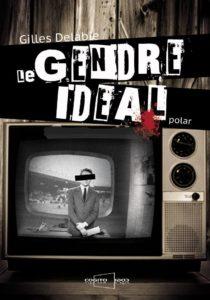 Le gendre idéal de Gilles Delabie