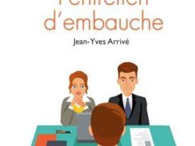 Les 50 règles de l'entretien d'embauche de Jean-Yves Arrivé